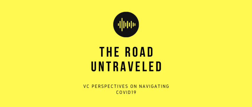 The Road Untraveled: VC Perspectives on COVID-19