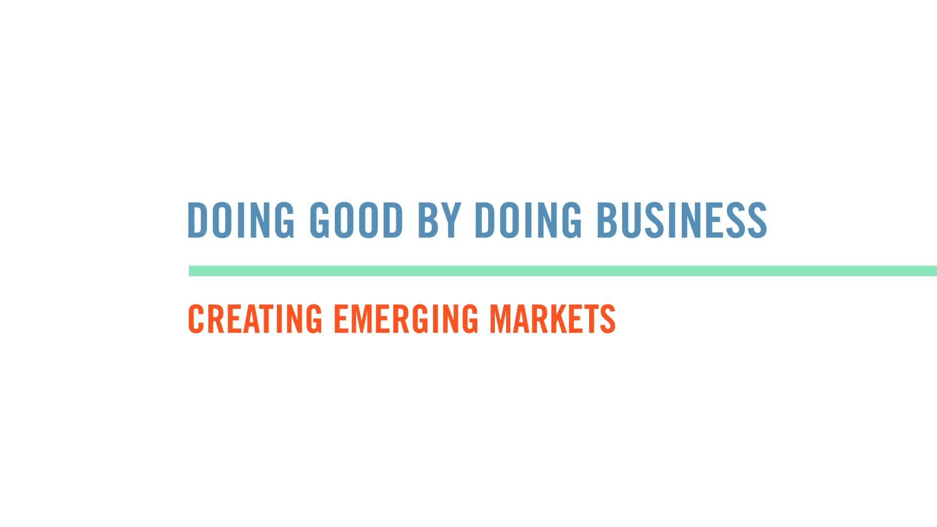 Creating Emerging Markets - Harvard Business School