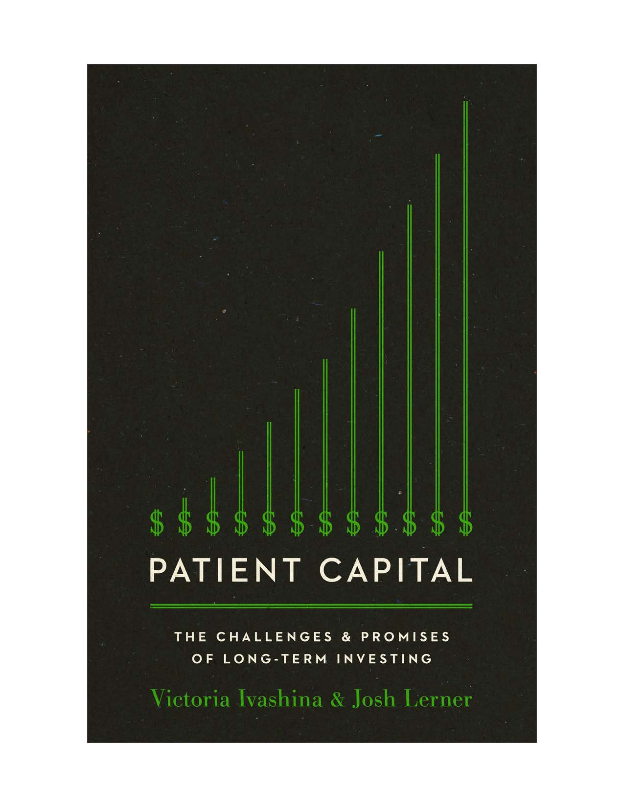 Patient Capital The Challenges And Promises Of Long Term Investing